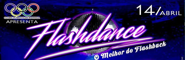 FlashDance - Jantar e Baile - Enjoy Maringá 0fa81431fc588