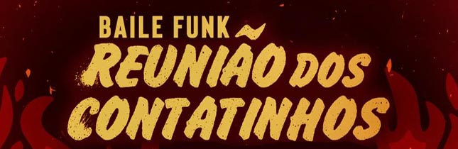 Baile Funk Reunião Dos Contatinhos II - Enjoy Maringá 8e59a2b28e7d6